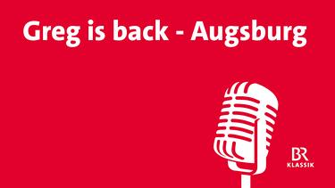 Greg is back - Augsburg | Bild: BR