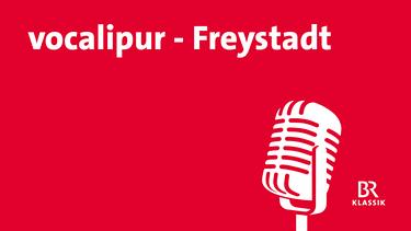 vocalipur - Freystadt | Bild: BR