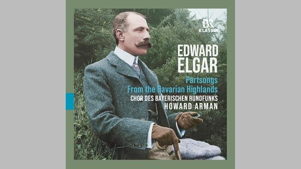 CD Edward Elgar - Chor des Bayerischen Rundfunks | Bild: BR