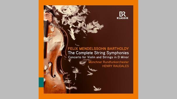 Felix Mendelssohn Bartholdy - The Complete String Symphonies BR-KLASISK 3CD 900337 | Bild: BR